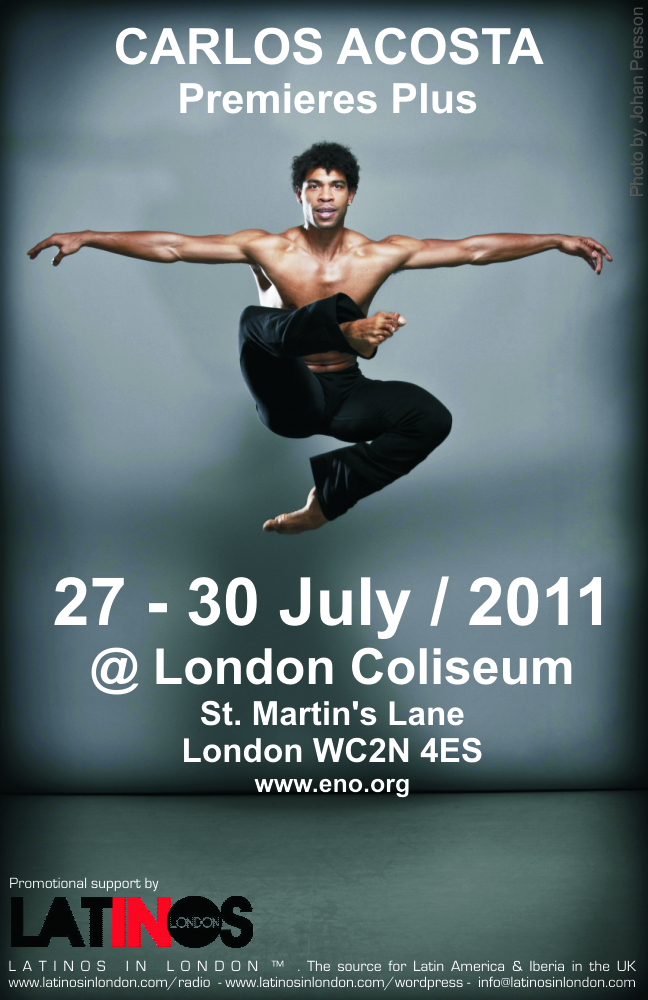 CARLOS ACOSTA @ LONDON COLISEUM 27-30 JULY